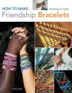 Friendship Bracelets - Veronique Follet