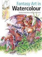 Fantasy Art in Watercolour : Painting Fairies, Dragons, Unicorns & Angels - Paul Bryn Davies