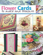 Flower Cards to Make and Treasure - Judy Balchin