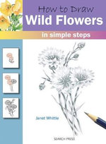 How to Draw Wild Flowers in Simple Steps - Janet Whittle