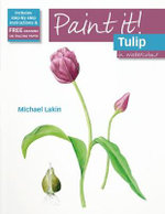 Tulip : in Watercolour - Michael Lakin