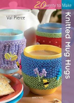 Knitted Mug Hugs : 20 To Make - Val Pierce