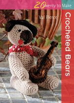 Crocheted Bears : Crocheted Bears - Val Pierce