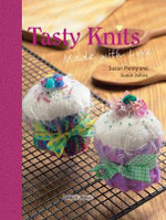 Tasty Knits : Made with Love - Susan Penny