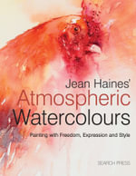 Jean Haines' Atmospheric Watercolours : Painting with Expression, Freedom and Style - Jean Haines