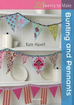 Bunting and Pennants : Twenty to Make - Kate Haxell