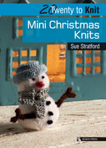 Mini Christmas Knits - Sue Stratford