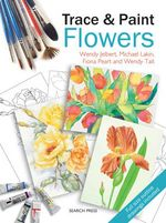 Trace & Paint Flowers - Wendy Jelbert