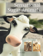 Sensational Sugar Animals - Frances McNaughton