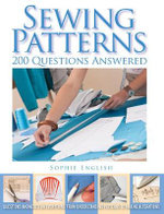Sewing Patterns : 200 Questions Answered - Sophie English