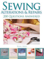 Sewing Alterations & Repairs : 200 Questions Answered - Nan L. Ides