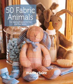 50 Fabric Animals : Fun Sewing Projects for You and Your Home - Marie Claire Idees