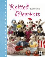 Knitted Meerkats - Sue Stratford