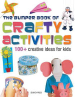 Bumper Book of Crafty Activities : 100+ Creative Ideas for Kids - Search Press