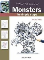 How to Draw Monsters : In Simple Steps - Jim McCarthy