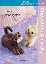 Chocolate Animals - Frances McNaughton