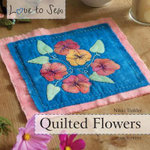 Quilted Flowers : Love to Sew - Nikki Tinkler