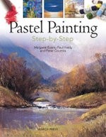 Pastel Painting Step-by-Step - Margaret Evans
