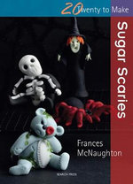 Sugar Scaries - Frances McNaughton