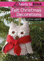 Felt Christmas Decorations - Corinne Lapierre