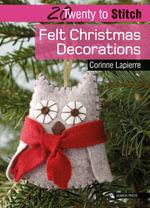 Felt Christmas Decorations - Corinne Lapierre