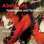 Abstracts : Techniques & Textures - Rolina Van Vliet