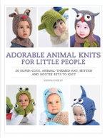 Adorable Animal Knits for Little People - Nuriya Khegay