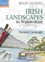 Irish Landscapes : in Watercolour - Dermot Cavanagh