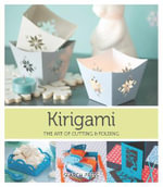 Kirigami : The Art of Cutting and Folding Paper - Marie Claire Idees