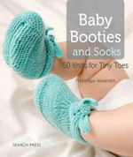 Baby Booties and Socks : 50 Knits for Tiny Toes - Marie Claire Idees