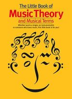 The Little Book Of Music Theory And Musical Terms - Print Music