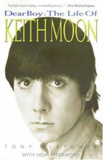 Dear Boy : The Life of Keith Moon - Tony Fletcher