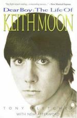 Dear Boy : The Life of Keith Moon - Tony Fletcher