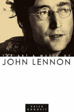Art And Music Of John Lennon :  The Beatles After the Breakup - Peter Doggett