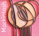 Mackintosh : The World's Greatest Art - Tamsin Pickeral