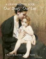 Our Story, Our Life : A Grandparents Book - A Record of Your Life, For Your Family