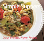 Simple Suppers : Quick & Easy, Proven Recipes