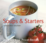 Soups and Starters : Quick & Easy, Proven Recipes
