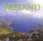 The Secrets of Ireland : The Secrets of... - Kevin Eyres