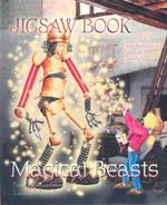 Magical Beast Jigsaw Book : Four amazing jigsaws to complete from the Land of Magick - Jake Jackson