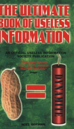 The Ultimate Book of Useless Information - Keith Waterhouse