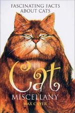 Cat Miscellany : Fascinating Facts about Cats - Max Cryer