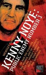 Kenny Noye : Public Enemy No 1 - Wensley Clarkson