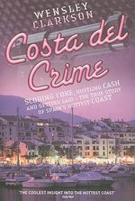 Costa del Crime - Wensley Clarkson