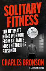 Solitary Fitness - Charles Bronson