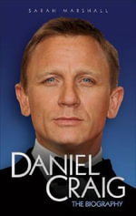 Daniel Craig : The Biography - Sarah Marshall