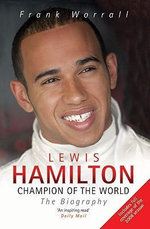 Lewis Hamilton, Champion of the World : The Biography - Frank Worrall