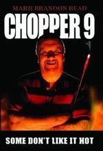 Chopper 9 : Some Don't Like It Hot - Mark Brandon Read