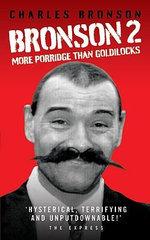 Bronson 2 : More Porridge Than Goldilocks - Charles Bronson