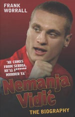 Nemanja Vidic : The Biography - Frank Worrall